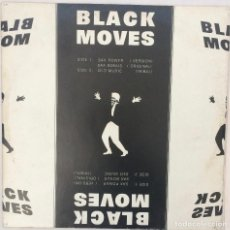Discos de vinilo: BLACK MOVES. Lote 83266088