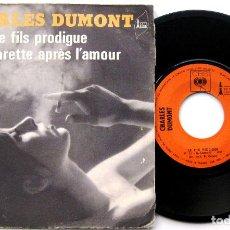 Discos de vinilo: CHARLES DUMONT - LE FILS PRODIGUE - SINGLE CBS 1970 FRANCIA BPY. Lote 83309868
