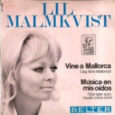 Disques de vinyle: SG LIL MALMKVIST : VINE A MALLORCA . Lote 83316044