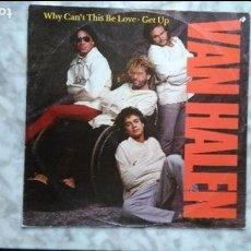 Discos de vinilo: VAN HALEN-WHY CAN´T THIS BE LOVE·GET UP. Lote 108735646