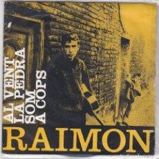 Discos de vinilo: SINGLE RAIMON AL VENT. 1962 SPAIN (DISC PROVA EN BON ESTAT). Lote 83343928