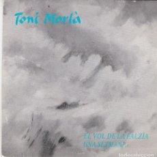 Discos de vinilo: SINGLE TONI MORLÀ. EL VOL DE LA FALZÍA. 1986 SPAIN. DISC PROVAT I EN MOLT BON ESTAT COM A NOU. Lote 83344516