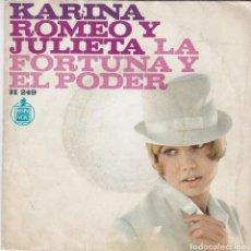 Discos de vinilo: SINGLE KARINA. ROMEO Y JULIETA. 1967 SPAIN, DISCO PROBADO Y BIEN.. Lote 83344548