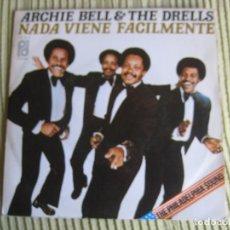 Discos de vinilo: ARCHIE BELL & THE DRELLS SG PIR 1977 NADA VIENE FACILMENTE (NOTHING COMES EASY) +1 FUNK SOUL DISCO. Lote 83346980