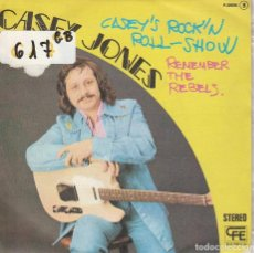 Discos de vinilo - CASEY JONES / CASEY'S ROCK'N'ROLL SHOW / REMEMBER THE REBELS.(SINGLE PROMO 1975) - 83396768