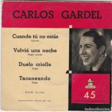 Discos de vinilo: SINGLE CARLOS GARDEL. CUANDO TÚ NO ESTÁS. 1955 SPAIN. DISCO PROBADO Y BIEN.. Lote 83400896