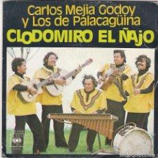 Discos de vinilo: SINGLE CARLOS MEJÍA GODOY. CLODOMIRO ÑAJO. 1977 SPAIN. DISCO PROBADO Y BIEN.. Lote 83402296