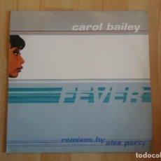 Discos de vinilo: CAROL BAILEY ?– FEVER - MAXI SINGLE LP. Lote 83404748
