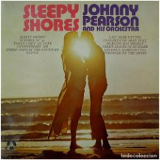 Discos de vinilo: JOHNNY PEARSON AND HIS ORCHESTRA – SLEEPY SHORES - LP SPAIN 1972 - PENNY FARTHING 22.643. Lote 83406060