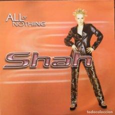 Discos de vinilo: SHAH - ALL OR NOTHING . 1998 BLANCO Y NEGRO . Lote 83406236