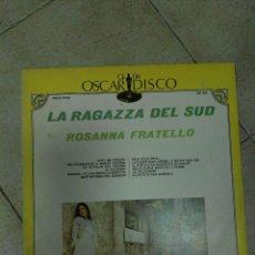 Discos de vinilo: LP LA RAGAZZA DEL SUD ROSANNA FRATELLO. Lote 83487008