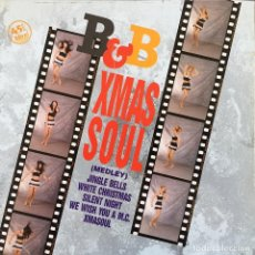 Discos de vinilo: B & B - XMAS SOUL (MEDLEY) . 1990 FIVE . Lote 83574648