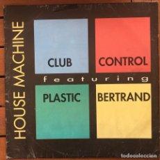 Discos de vinilo: CLUB CONTROL & PLASTIC BERTRAND - HOUSE MACHINE . 1992 CONTRASEÑA RECORDS . Lote 83633912