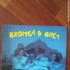Discos de vinilo: BROMEA O QUÉ? CANCIONES PARA NO DORMIR (LETRAS). Lote 83660888