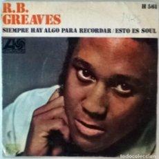 Discos de vinilo: R. B. GREAVES. SIEMPRE HAY ALGO PARA RECORDAR/ ESTO ES SOUL. ATLANTIC, ESP. 1970 SINGLE. Lote 83742316