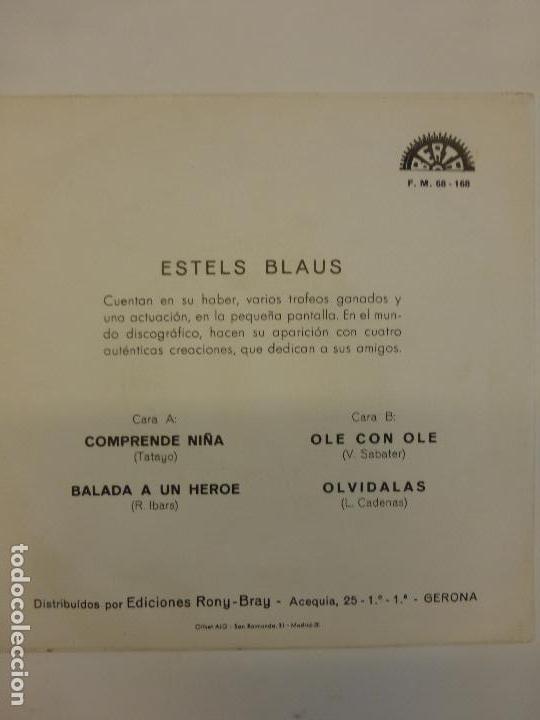 Discos de vinilo: ESTELS BLAUS - Comprende niña/ balada a un héroe/ ole con ole/ olvídalas- 1970-BUEN ESTADO-rarísimo- - Foto 2 - 83750800