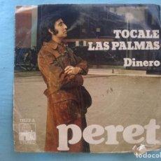 Discos de vinilo: PERET -- TOCALE LAS PALMAS - DINERO -REFM1E3. Lote 83754064