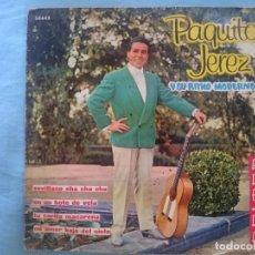 Discos de vinilo: PAQUITO JEREZ --SEVILLANO CHA CHA CHA-EN UN BOTE DE VELA-TU CARITA MACARENA-ETC -REFM1E3. Lote 83754472