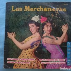 Discos de vinilo: LAS MARCHENERAS --POR PASCUA O SEMANA SANTA-SALERO DE MIS ZAPATOS-ETC -REFM1E3. Lote 83756220