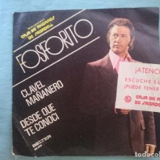 Discos de vinilo: FOSFORITO -- CLAVEL MAÑANERO - DESDE QUE TE CONOCI -REFM1E3. Lote 83757012
