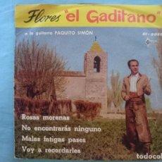 Discos de vinilo: FLORES EL GADITANO --ROSAS MORENAS-NO ENCONTRARAS NINGUNO-MALAS FATIGAS PASES-ETC. Lote 83757112