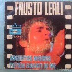 Discos de vinilo: FAUSTO LEALI --ANGELITOS NEGROS-POTRI FIDARTI DI ME -REFM1E3. Lote 83757296