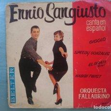Discos de vinilo: ENNIO SANGIUSTO --CANTA EN ESPAÑOL -GIGOLO-SPEEDY GONZALES-ETC -REFM1E3. Lote 83757692