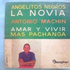 Discos de vinilo: ANTONIO MACHIN --ANGELITOS NEGROS-LA NOVIA-AMAR Y VIVIR-MAS PACHANGA -REFM1E3. Lote 83758452