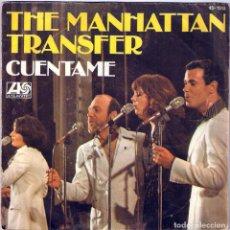 Discos de vinilo: THE MANHATTAN TRANSFER / CUÉNTAME - DON´T LET GO (SG) 1977 (ATLANTIC / HISPAVOX). Lote 83781620