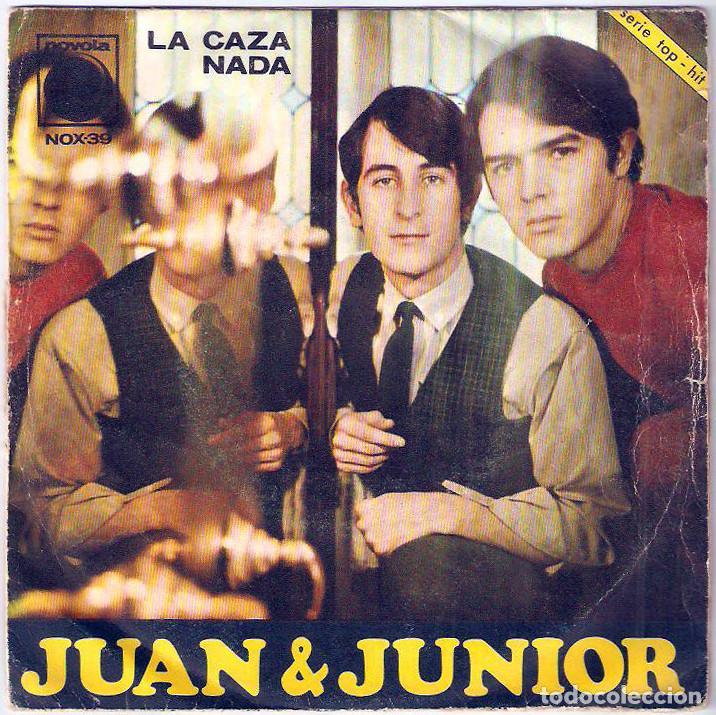 JUAN & JUNIOR / LA CAZA - NADA (SG) 1967 (NOVOLA) (Música - Discos de Vinilo - Maxi Singles - Grupos Españoles 50 y 60)