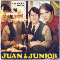 Discos de vinilo: JUAN & JUNIOR / LA CAZA - NADA (SG) 1967 (NOVOLA). Lote 83788188