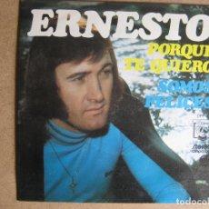 Discos de vinilo: ERNESTO SG DIRESA 1974 PORQUE TE QUIERO/ SOMOS FELICES. Lote 294517463