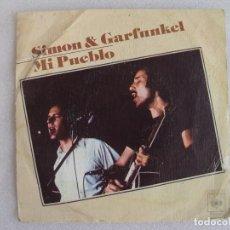 Discos de vinilo: SIMON & GARFUNKEL . MI PUEBLO, SINGLE EDICION ESPAÑOLA 1975. CBS. Lote 83828596