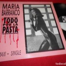 Discos de vinilo: MARIA BARRANCO TODO POR LA PASTA SINGLE/MAXI/INSTRUMENTAL BSO OST BERNARDO BONEZZL MX12'' 1991 SPAIN. Lote 83922372