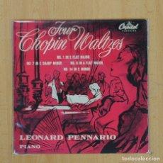 Discos de vinilo: LEONARD PENNARIO - FOUR CHOPIN WALTZES - EP. Lote 83935598