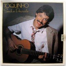 Discos de vinilo: TOQUINHO - SONHO DOURADO - LP BARCLAY 1984 BRAZIL BPY. Lote 83940308