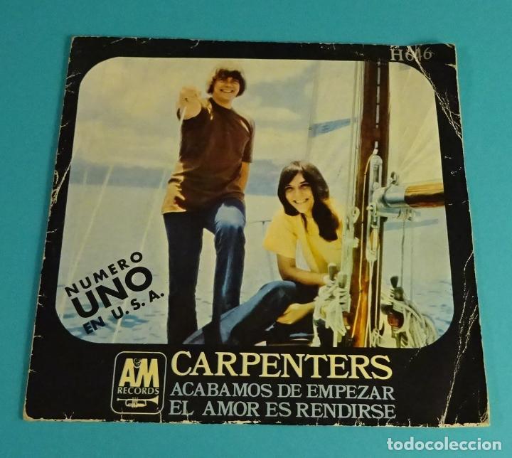 CARPENTERS. ACABAMOS DE EMPEZAR / EL AMOR ES RENDIRSE. HISPAVOX (Música - Discos - Singles Vinilo - Pop - Rock - Extranjero de los 70)