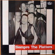 Discos de vinilo: THE PLATTERS : SIEMPRE THE PLATTERS [ESP 1988]. Lote 84122836