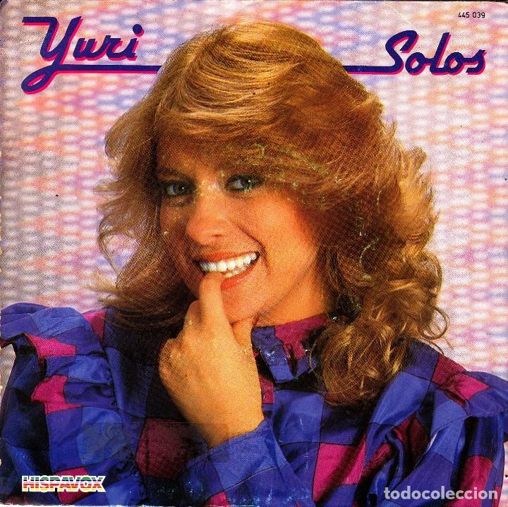 YURI - SOLOS + Y DESCUBRIR QUE TE QUIERO SINGLE SPAIN 1983 (Música - Discos - Singles Vinilo - Grupos y Solistas de latinoamérica)