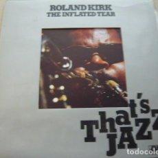 Discos de vinilo: ROLAND KIRK. THE INFLATED TEAR. THAT'S JAZZ VOL. 3 ATLANTIC HATS 421-216 LP 1977 SPAIN. Lote 84182484