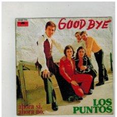 Discos de vinilo: LOS PUNTOS. GOOD BYE. AHORA SI, AHORA NO. POLIDOR. 1973.. Lote 84226160