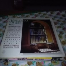 Discos de vinilo: SEVILLANAS DE ORO VOL. 17. DOBLE DISCO. C1V. Lote 84233664