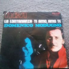 Discos de vinilo: DOMENICO MODUGNO / LA LONTANANZA / TI AMO, AMO TE / SINGLE DE 1970 RCA. Lote 84241500