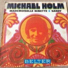 Discos de vinilo: MICHAEL HOLM. MADEMOISELLE NINETTE / SANDY. BELTER 1970.. Lote 84242832