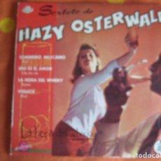 Discos de vinilo: SEXTETO DE HAZY OSTERWALD EP HISPAVOX HELIODOR 1960 - LA HORA DEL WHISKY + 3 JAZZ ROCK FOXTROT. Lote 84418340