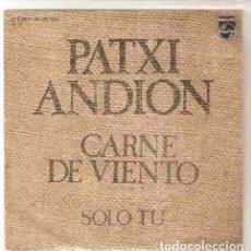 Discos de vinilo: PATXI ANDIÓN – CARNE DE VIENTO - SINGLE SPAIN 1975. Lote 84468292