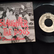 Discos de vinilo: SLAUGHTER & THE DOGS SG. DAME TO BLAME + JOHNNY T. PROMO ESPAÑOL.. Lote 84510992