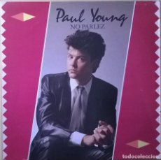 Discos de vinil: PAUL YOUNG-NO PARLEZ, CBS-CBS 25521, UK. Lote 84582220