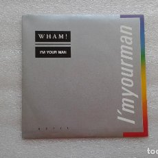 Discos de vinilo: WHAM! - I´M YOUR MAN SINGLE 1985 EDICION ESPAÑOLA. Lote 84658476