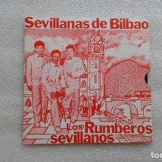 Discos de vinilo: LOS RUMBEROS SEVILLANOS - SEVILLANAS DE BILBAO SINGLE 1988 EDICION ESPAÑOLA. Lote 84659772